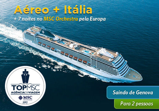 ITÁLIA + GENOVA + 7 Noites no Cruzeiro MSC Orchestra