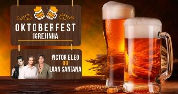 Oktoberfest Serra Gaúcha c/ Victor e Leo ou Luan Santana